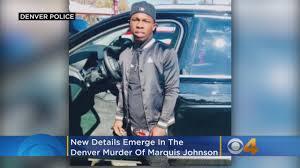Denver Murder Of Marquis Johnson ...