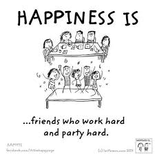 friends who work hard and party hard party hard quote