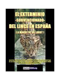 El Exterminio Subvencionado Del Lince Iberico En Espana