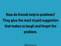how do friends help in problems friendship sms quotes image