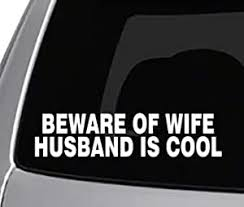 Amazon Com Seek Racing Beware Of Wife Husband Is Cool Decal Car Truck Window Bumper Sticker Joke Funny Automotive