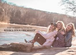 best friend quotes to rejoice your magnificent relationship