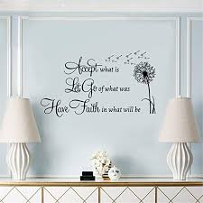 Amazon Com Accept What Is Let Go Of What Was Have Faith In What Wiil Be Wall Decal Quotes Inspirational Stickers Arts Crafts Sewing