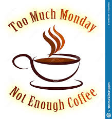 monday coffee quotes not enough d illustration stock