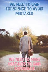 quotes about life we need to gain experience to avoid mistakes