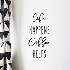 Coffee Wall Art Life Happens Coffee Helps Match Set Love