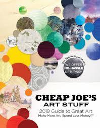 Cheap Joe S Art Stuff 2019 Guide To Great Art By Cheap Joe S Art Stuff Issuu