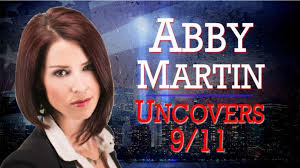 Abby Martin Uncovers 9/11 - video dailymotion