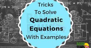 tricks to solve quadratic equation