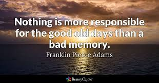 franklin pierce adams nothing is more responsible for