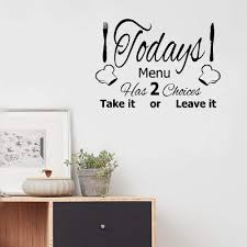 Amazon Com Iopmm Wall Decal Sticker Art Mural Home Dcor Quote Kitchen Quote Wall Sticker Todays Menu Has 2 Choices Take It Or Leave It Vinyl Waterproof Art Decals For Kitchen Home Decor