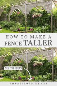 How To Make A Fence Taller For Better Privacy Empress Of Dirt