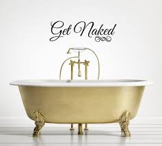 Get Naked Home Decor Wall Sayings Wall Art Wall Sticker Decal Wall Decor Famous Quotes Lucasgeorgeeiej