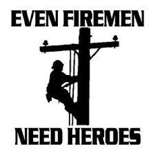 Even Firemen Need Heroes Lineman Decal Shop Sunset Designs