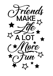 Friends Make Life A Lot More Fun In The Garden Vinyl Decal Etsy