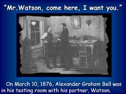 """Image result for """"Mr. Watson, come here, I need you."""""""