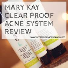 mary kay clear proof acne system review