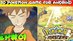 OFFICIAL POKEMON 3D GAME FOR MOBILE 