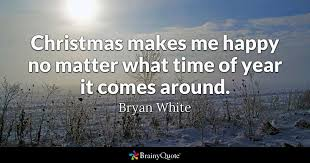 bryan white christmas makes me happy no matter what time