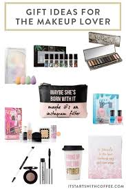 gift ideas for the makeup lover it