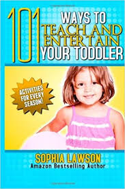 101 Ways To Teach and Entertain Your Toddler: Activities and Games for  Every Season!: Lawson, Sophia: 9781482586510: Amazon.com: Books