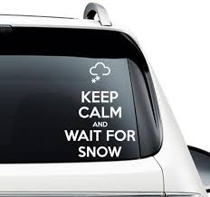 Keep Calm And Wait For Snow Car Decal Powderaddicts