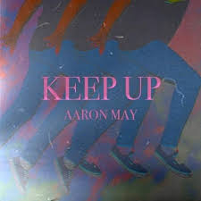 Aaron May – KEEP UP Lyrics   Genius Lyrics