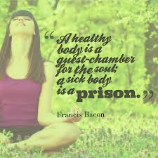 a healthy body is a guest chamber for the soul a sick body is a