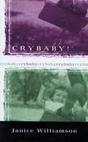 Crybaby! (by Janice Williamson)