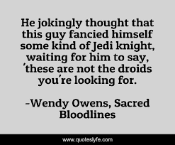 Best Wendy Owens, Sacred Bloodlines Quotes with images to share and  download for free at QuotesLyfe