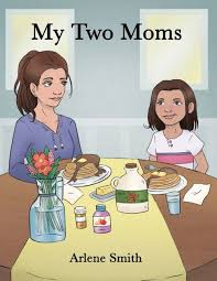 My Two Moms by Arlene Smith, Paperback   Barnes & Noble®