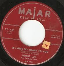 If I Give My Heart To You / Hello Darling - Denise Lor | 7inch ...