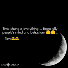 time changes everything quotes writings by tamil arasan