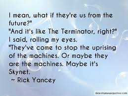 quotes about skynet top skynet quotes from famous authors