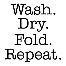 Wash Dry Fold Repeat Wall Quotes Decal Wallquotes Com
