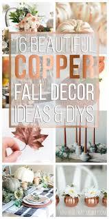 16 Beautiful Copper Fall Decor Ideas Unoriginal Mom