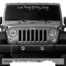 Look Pretty Play Dirty Windshield Decal Jeep Window Decals