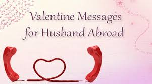 valentine messages for husband abroad love messages