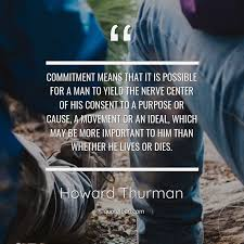 commitment means that it is possible howard thurman about men