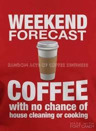 weekend coffee quote coffee quotes coffee humor