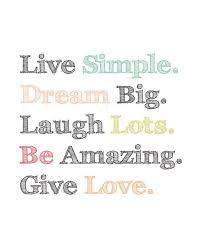 quotes about life live simple dream big laugh lots be amazing