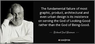 richard saul wurman quote the fundamental failure of most graphic