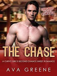 The Chase (Evergreen Hotel, #5) by Ava Greene
