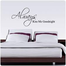 Amazon Com Always Kiss Me Goodnight Nice Wall Decal Decor Love Words Large Nice Sticker Text Home Kitchen