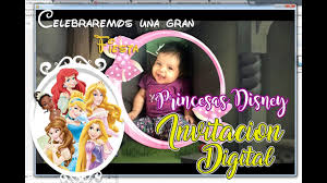 Video Invitacion Digital Cumpleanos Princesas Disney Youtube