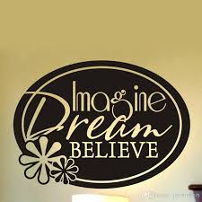 Imagine Dream Believe Wall Decal For Living Room Vinyl Sticker With Oval And Flower Art Stickers Wallpaper House Decoration Bedroom Wall Stickers For Adults Bedroom Wall Transfers From Joystickers 12 66 Dhgate Com
