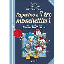 Paperino e i tre moschettieri e altre storie ispirate a Alexandre Dumas by  Walt Disney Company