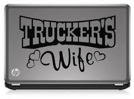 Trucker S Wife Die Cut Vinyl Decal Sticker Decals City