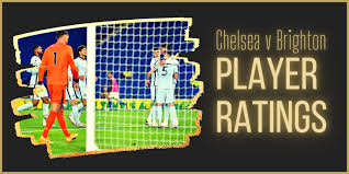 Brighton vs Chelsea Player Ratings ...