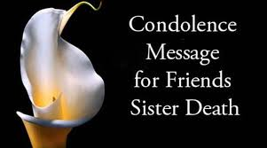 condolence message for friends sister death best message